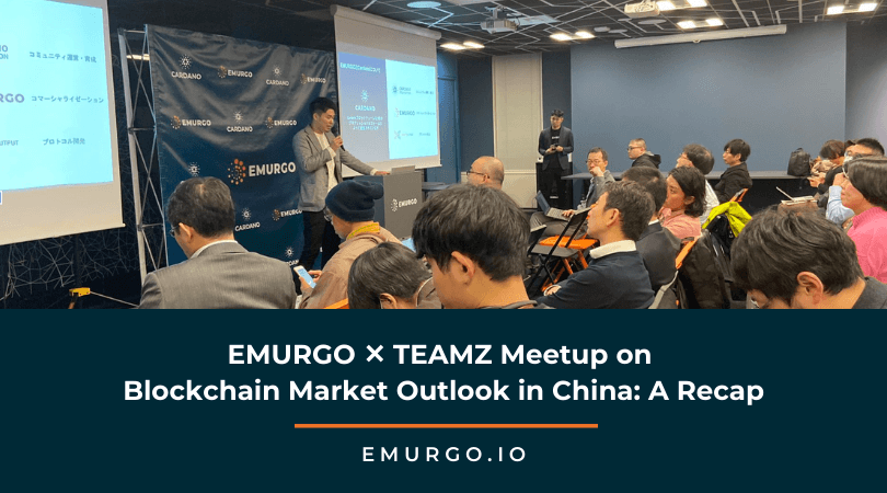 EMURGO ✕ TEAMZ Meetup on Blockchain Market Outlook in China: A Recap