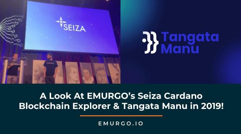 EMURGO's Biggest Product Hits in 2019:  Seiza Cardano Blockchain Explorer & Tangata Manu!