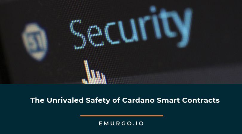 The Unrivaled Safety of Cardano Smart Contracts