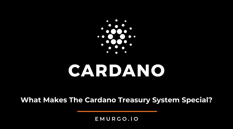 What Makes The Cardano Blockchain Treasury System Special?