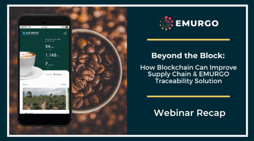 EMURGO Webinar Recap: How Blockchain Can Improve Supply Chain & More on EMURGO Traceability Solution