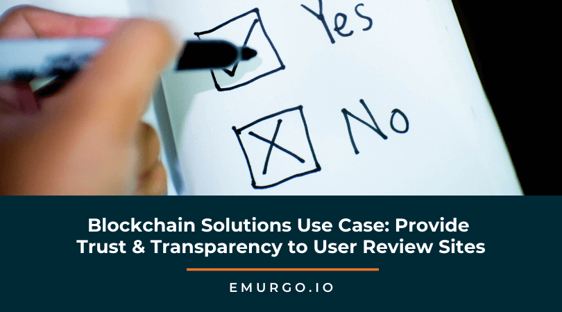 Blockchain Solutions Use Case: Provide Trust & Transparency to User Review Sites