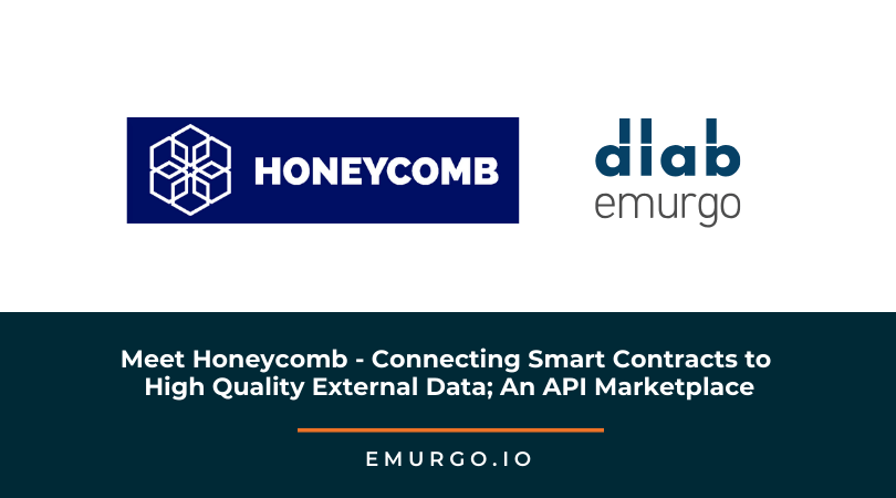 Meet Honeycomb - Connecting Smart Contracts to High Quality External Data; An API Marketplace