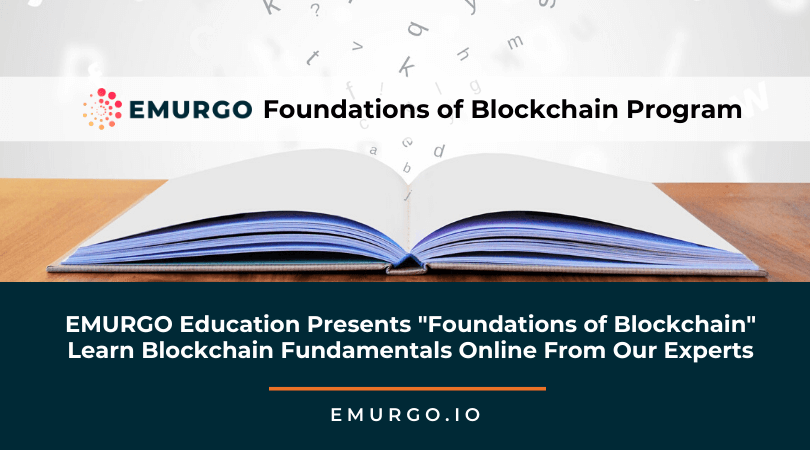 "EMURGO Education Presents ""Foundations of Blockchain"" - Learn Blockchain Fundamentals Online From Our Experts"