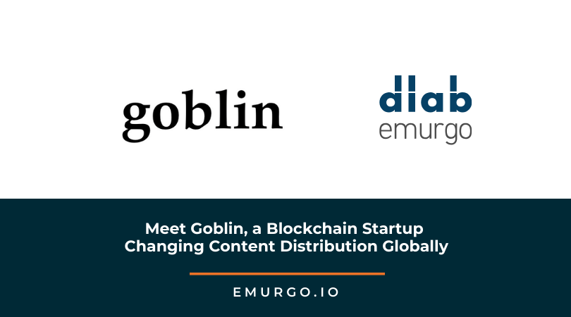 Meet Goblin, a Blockchain Startup Changing Content Distribution Globally