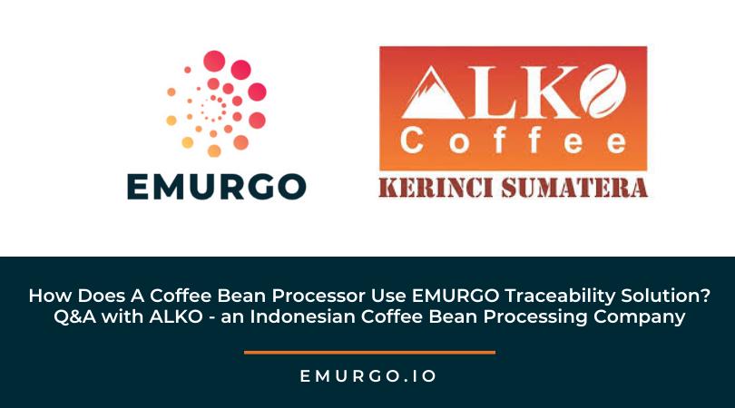How a Coffee Bean Processor Uses EMURGO's Blockchain-based Traceability Solution