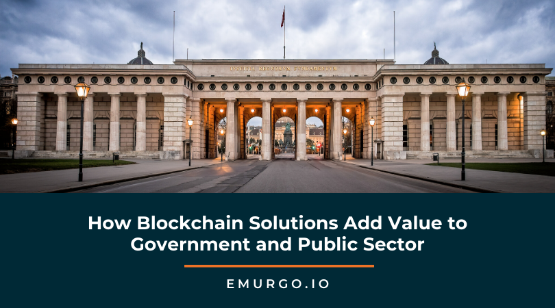 How Blockchain Solutions Add Value to Government and the Public Sector