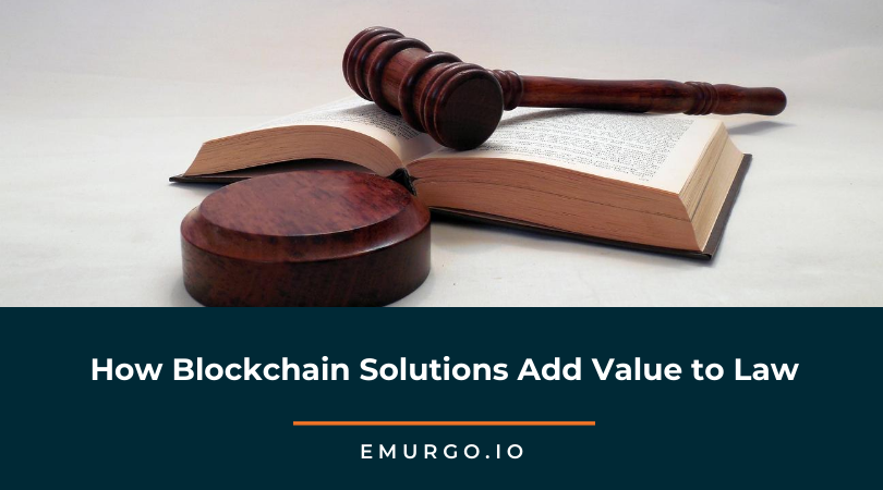 How Blockchain Solutions Add Value to the Legal Industry