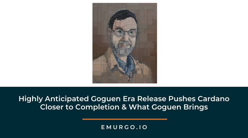 Highly Anticipated Goguen Era Release Pushes Cardano Closer to Completion