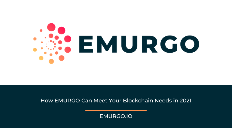 How EMURGO Can Meet Your Blockchain Needs in 2021