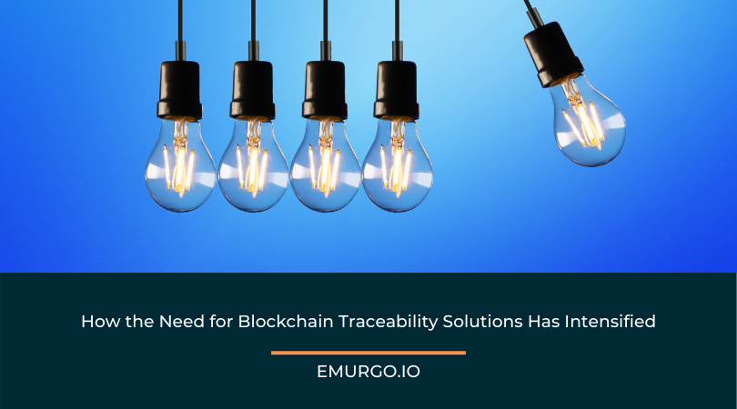 How the Need for Blockchain Traceability Solutions Has Intensified