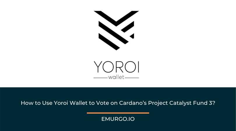How to Use Yoroi Wallet to Vote on Cardano's Project Catalyst Fund 3