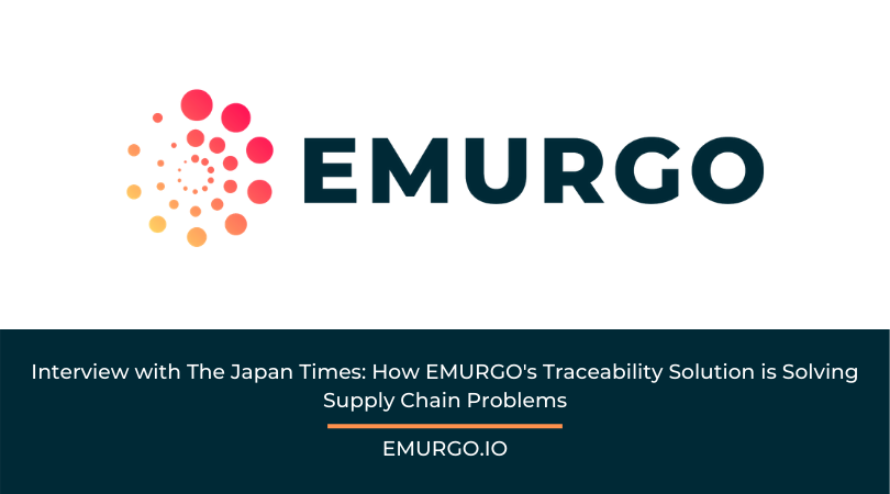 Interview with The Japan Times: How EMURGO's Traceability Solution is Solving Supply Chain Problems