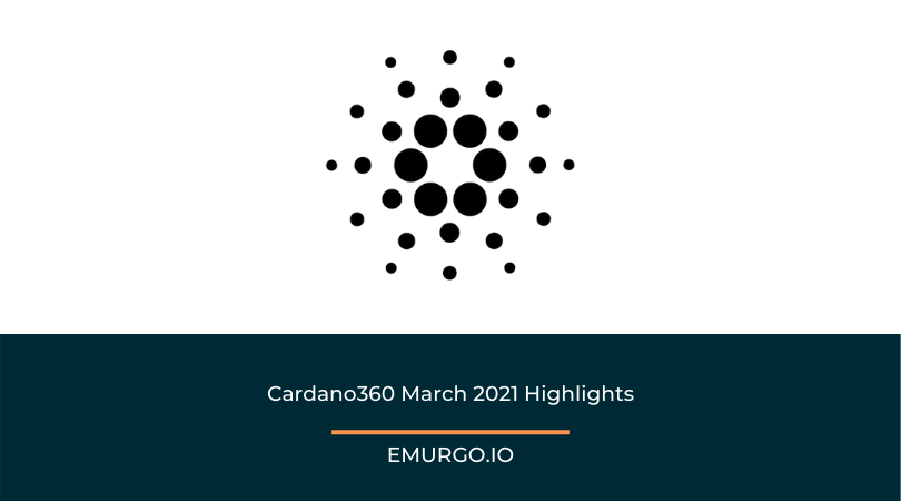 Cardano360 March Edition Highlights