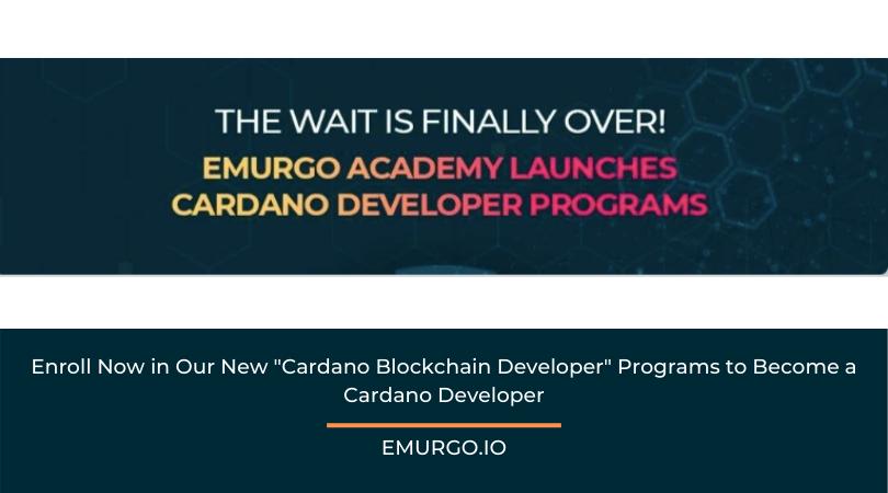 "Enroll Now in EMURGO's New ""Cardano Blockchain Developer"" Programs to Become a Cardano Developer"