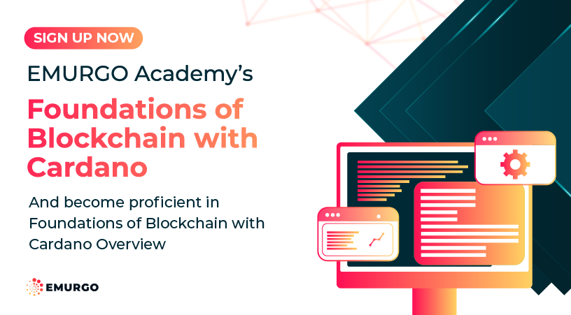 Enroll Now in Foundations of Blockchain with Cardano Overview!