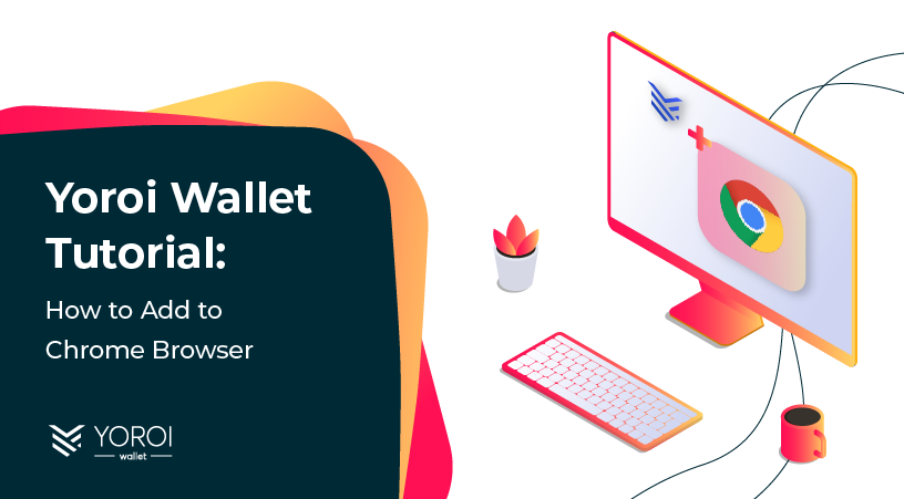 Yoroi Wallet Tutorial: How to Add to Chrome Browser