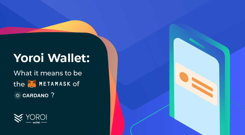 Yoroi Wallet: What it Means to be the 'MetaMask of Cardano'?