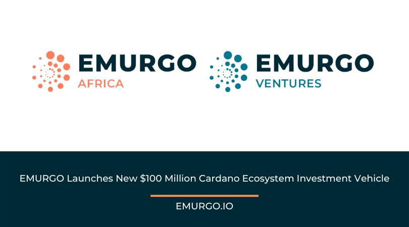 EMURGO Launches New $100 Million Cardano Ecosystem Investment Vehicle