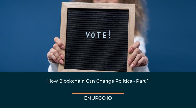 How Blockchain Can Change Politics - Part 1