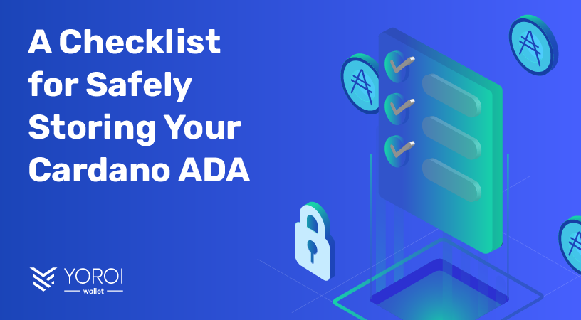 A Checklist for Safely Storing Your Cardano ADA