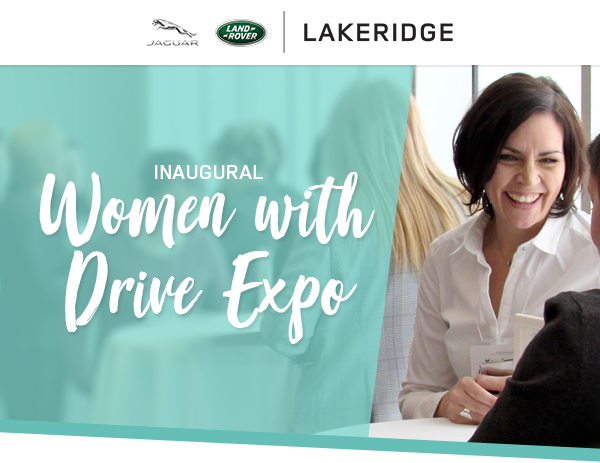 In celebration of diversity, equality, amazing entrepreneurs and women in business in the Durham Region, Jaguar Land Rover Lakeridge is excited to host our inaugural Women With Drive expo...