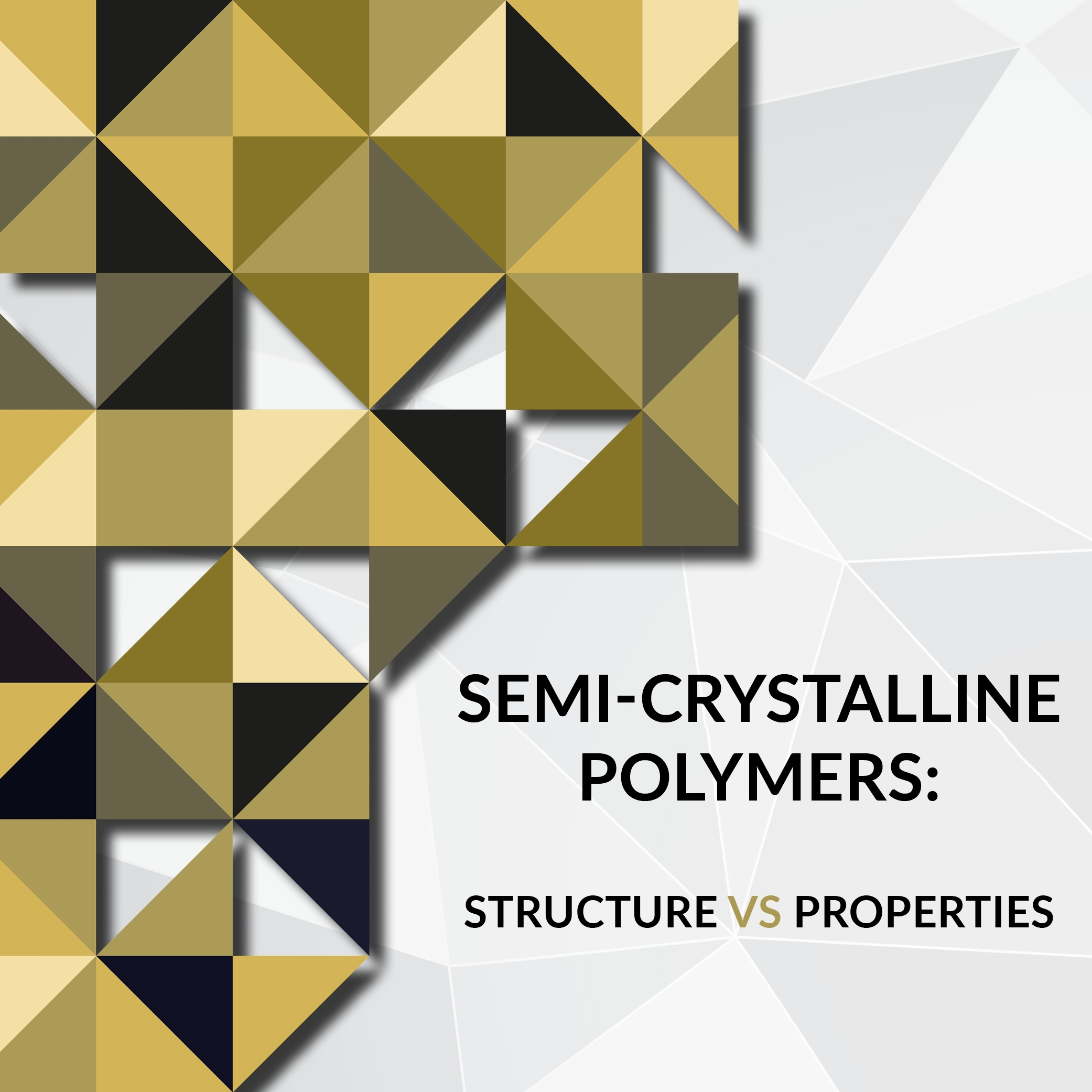 Semi-Crystalline-Polymers-Structure-vs-Properties-Grid-Block-Image-Size