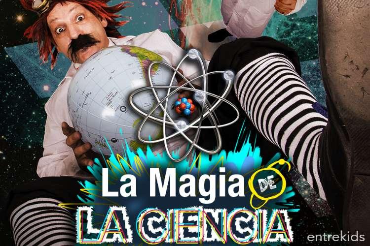 La Magia de la Ciencia - Entrada Liberada