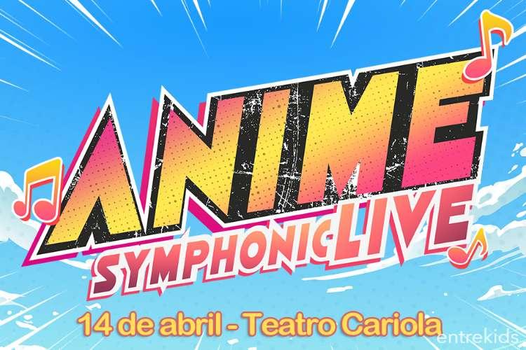 ANIME SYMPHONIC LIVE - Teatro Cariola Santiago