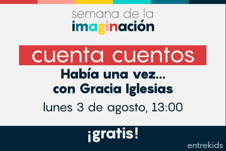 Había una vez... con Gracia Iglesias: Semana de la imaginación