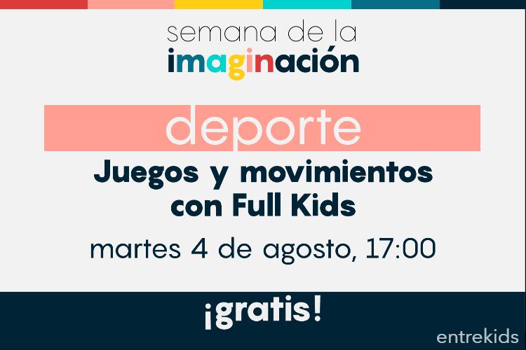 Juegos y Movimientos con Full Kids: Semana de la imaginación