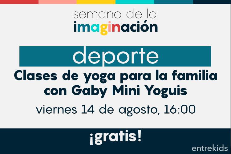¡Hagamos yoga en familia! con Gaby: Semana de la imaginación