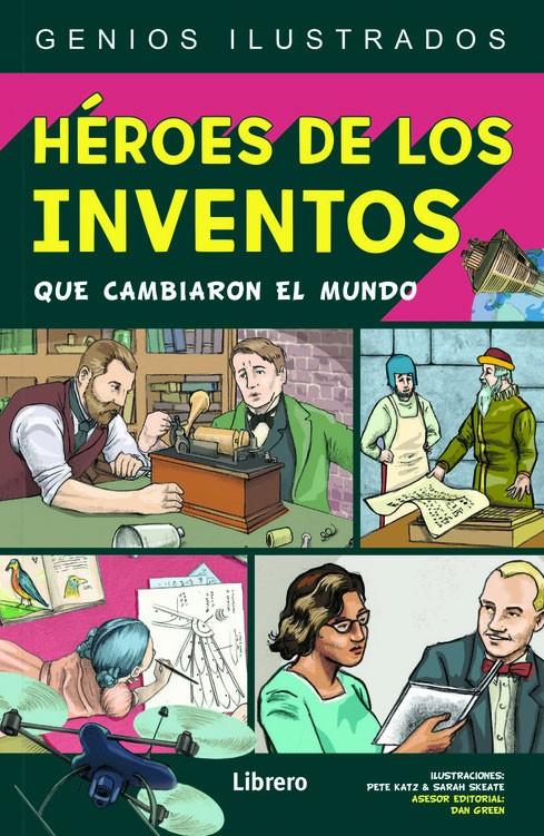 Héroes de los inventos que cambiaron el mundo