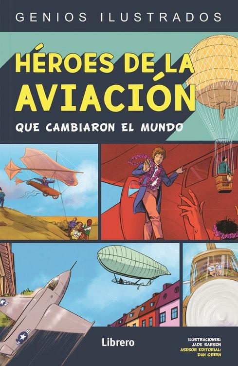 Héroes de la aviación que cambiaron el mundo