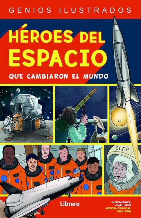 Héroes del espacio que cambiaron el mundo