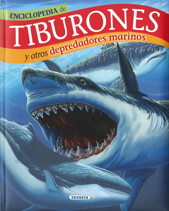 Enciclopedia de - TIBURONES Y OTROS DEPREDADORES MARINOS