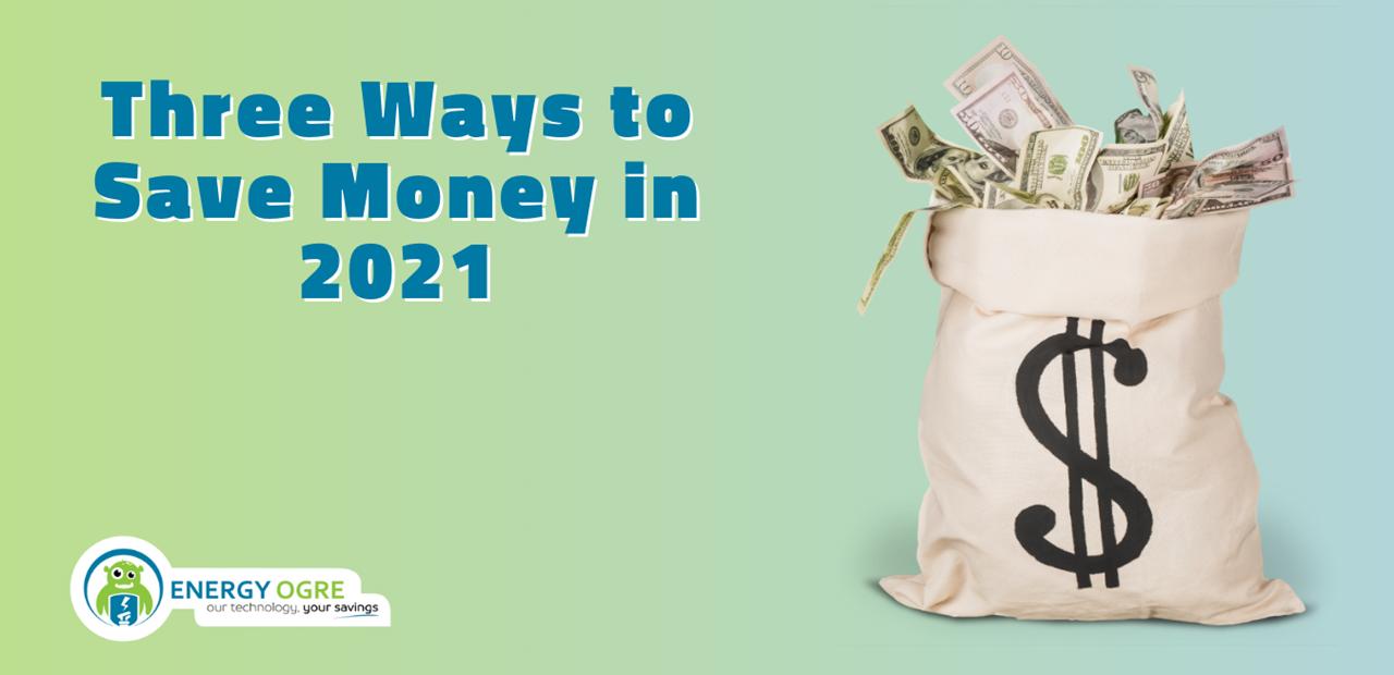 Three Ways to Save Money in 2021