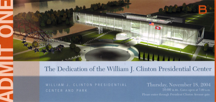 William J. Clinton Presidential Center and Park Dedication Ticket