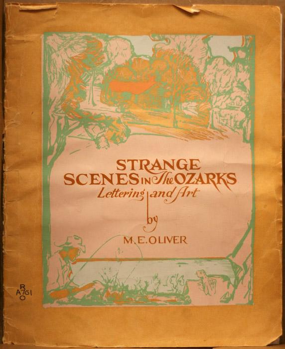 M. E. Oliver's Strange Scenes in the Ozarks