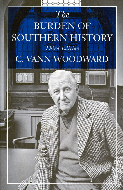 The Burden of Southern History by Comer Vann Woodward