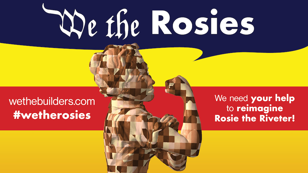 We the Rosies calling all makers to reimagine Rosie the Riveter