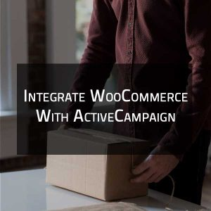 Integrate WooCommerce with ActiveCampaign