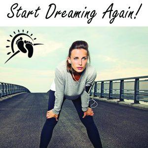 start dreaming again