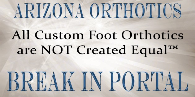 break in portal custom foot orthotics