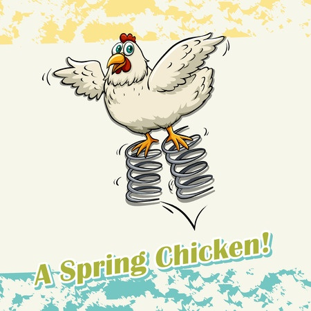 "chicken with springs under feet and the words ""a spring chicken"" underneath"