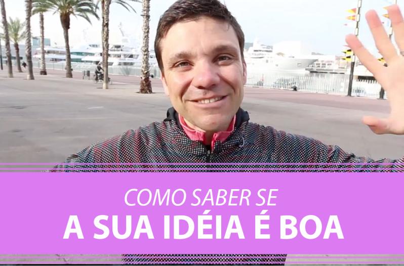 Como Saber se Sua Ideia é Boa?
