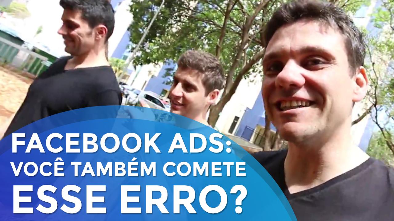 Facebook Ads: Você Também Comete Esse Erro?