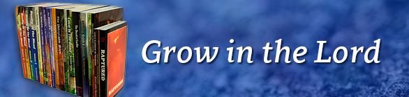 Grow in the Lord