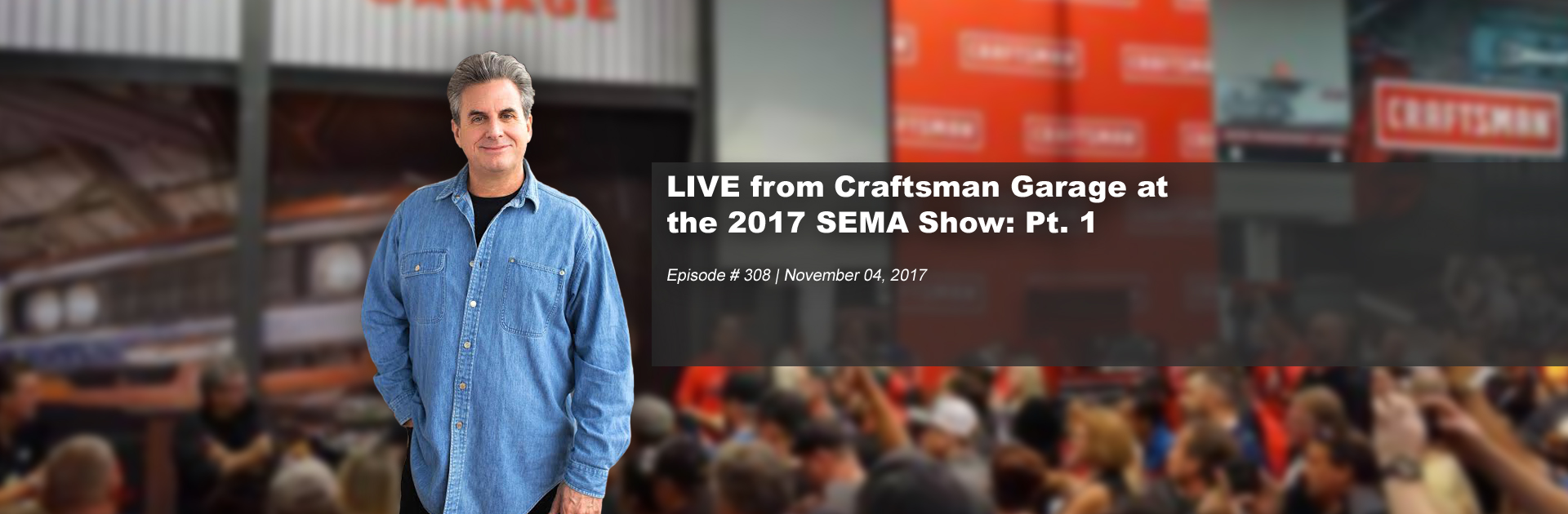 Live From Craftsman Garage At The 2017 Sema Show Pt 1 308