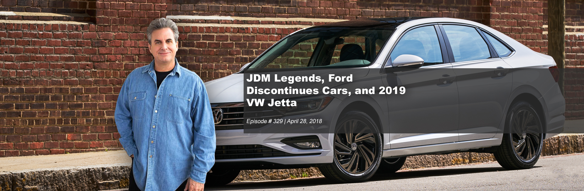 JDM Legends, Ford Discontinues Cars, and 2019 VW Jetta | #329